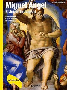 Libro Miguel Angel. El juicio universal. Ediz. illustrata Fabrizio Mancinelli , Gianluigi Colalucci , Nazzareno Gabrielli