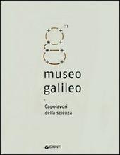Museo Galileo. Capolavori della scienza