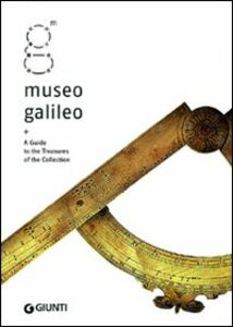 Libro Museo Galileo. A Guide to the Treasures of the Collection  0