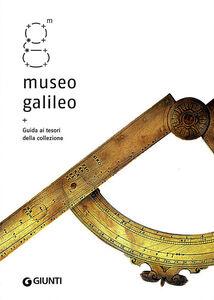Foto Cover di Museo Galileo. Guida ai tesori della collezione, Libro di  edito da Giunti Editore