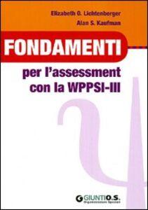 Libro Fondamenti per l'assessment con la WPPSI-III Elisabeth O. Lichtenberger , Alan S. Kaufman