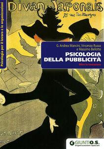 Libro Psicologia della pubblicità. Oltre la tentazione Andrea Mancini , Vincenzo Russo , Massimo Bellotto