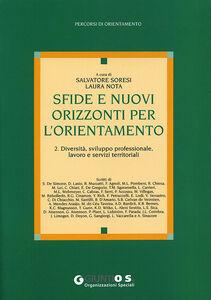 Libro Sfide e nuovi orizzonti per l'orientamento. Vol. 2: Diversità, sviluppo professionale, lavoro e servizi territoriali.
