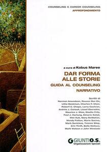 Libro Dar forma alle storie. Guida al counseling narrativo Kobus Maree