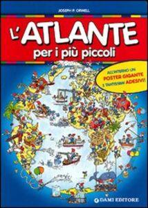 Libro L' atlante per i più piccoli. Con gadget Giorgio P. Panini , Peter Holeinone 0