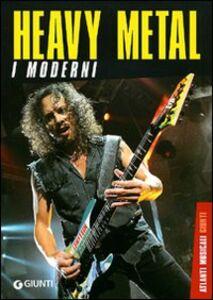 Foto Cover di Heavy metal. I moderni, Libro di Luca Signorelli, edito da Giunti Editore