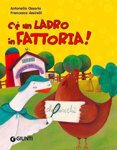 Foto Cover di C'è un ladro in fattoria!, Libro di Antonella Ossorio, edito da Giunti Kids