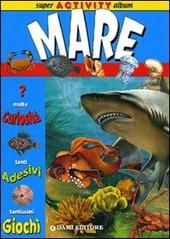 Mare. Super activity album. Con adesivi