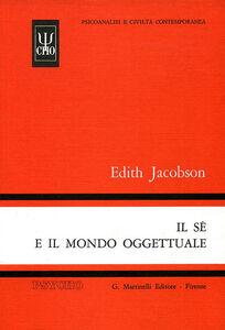 Libro Il sé e il mondo oggettuale Edith Jacobson