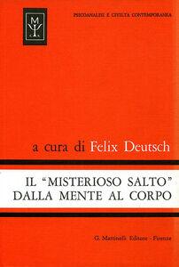 Foto Cover di Il misterioso salto dalla mente al corpo. Uno studio sulla teoria di conversione, Libro di  edito da Psycho