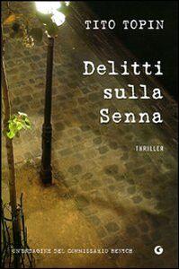 Foto Cover di Delitti sulla Senna, Libro di Tito Topin, edito da Giunti Editore 0