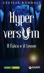 Libro Il falco e il leone. Hyperversum. Vol. 2 Cecilia Randall