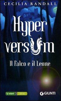 Il Il falco e il leone. Hyperversum. Vol. 2 - Randall Cecilia - wuz.it