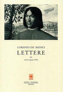 Lettere. Vol. 15: Marzo-agosto 1489.
