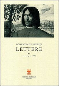 Libro Lettere. Vol. 15: Marzo-agosto 1489. Lorenzo de' Medici
