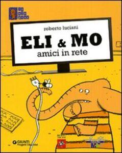 Foto Cover di Eli & Mo. Amici in rete, Libro di Roberto Luciani, edito da Giunti Progetti Educativi