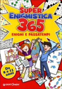 Foto Cover di Super enigmistica. 365 enigmi e passatempi, Libro di  edito da Giunti Junior 0