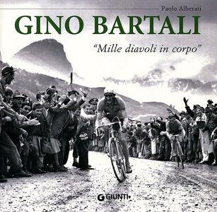 Libro Gino Bartali. «Mille diavoli in corpo» Paolo Alberati