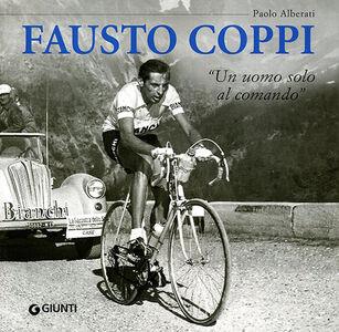 Foto Cover di Fausto Coppi. «Un uomo solo al comando», Libro di Paolo Alberati, edito da Giunti Editore