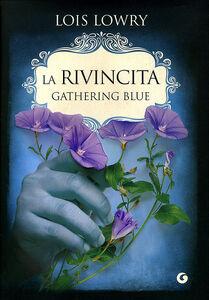 Libro La rivincita. Gathering blue Lois Lowry 0