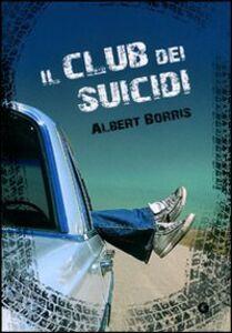 Foto Cover di Il club dei suicidi. Crash into me, Libro di Albert Borris, edito da Giunti Editore 0