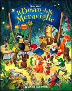 Libro Il bosco delle meraviglie Peter Holeinone