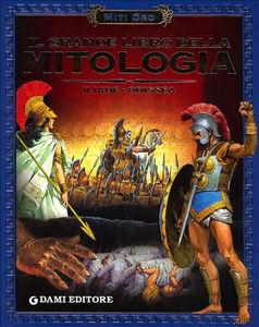 Libro Il grande libro della mitologia. Iliade-Odissea