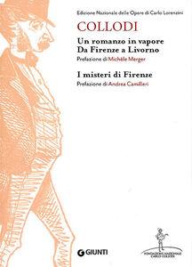 Libro Un romanzo in vapore. Da Firenze a Livorno-I misteri di Firenze Carlo Collodi