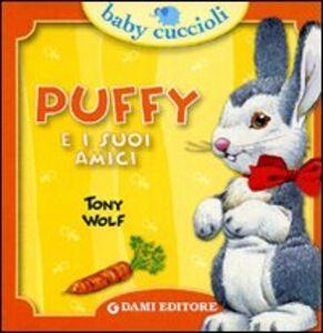 Foto Cover di Puffy e i suoi amici, Libro di Silvia D'Achille,Tony Wolf, edito da Dami Editore
