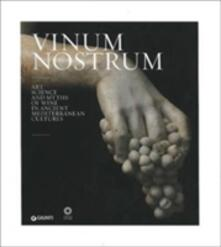 Rallydeicolliscaligeri.it Vinum nostrum. Art, science and myths of wine in ancient mediterranean cultures Image