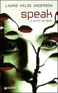 Libro Speak. Le parole non dette Laurie Halse Anderson