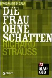 Die Frau ohne Schatten: Richard Strauss. La donna senz'ombra. Ediz. italiana e tedesca
