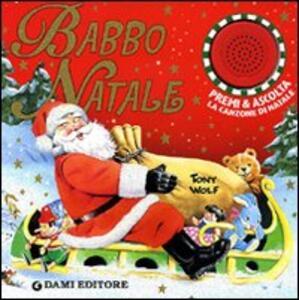 Babbo Natale. Premi e ascolta. Libro sonoro