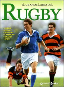 Libro Il grande libro del rugby Leonardo Masini