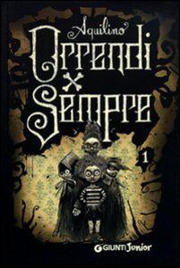 Foto Cover di Orrendi per sempre, Libro di Aquilino, edito da Giunti Junior 0