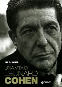 Libro Una vita di Leonard Cohen Ira B. Nadel