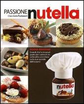 Passione Nutella. Grandi chef e rinomati pasticcieri coinvolti in un'insolita avventura sulle due sponde dell'oceano