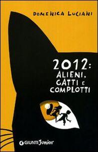 Libro 2012: alieni, gatti e complotti Domenica Luciani 0