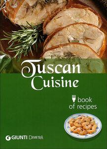 Libro Cucina toscana. Book of recipes. Ediz. inglese Guido Pedrittoni