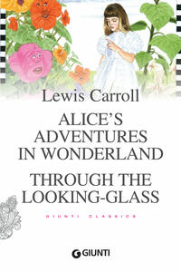 Alice's adventures in wonderland-Through the looking glass