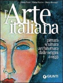 Listadelpopolo.it L' arte italiana. Pittura, scultura, architettura dalle origini a oggi. Ediz. illustrata Image