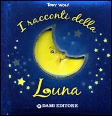 Vastese1902.it I racconti della luna. Ediz. illustrata Image