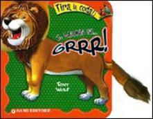 Osteriamondodoroverona.it Il leone fa... grrr! Tira la coda. Ediz. illustrata Image