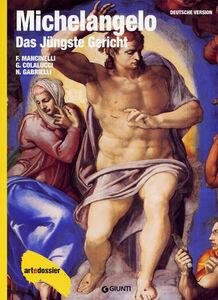 Libro Michelangelo. Das Jüngste Gericht. Ediz. illustrata Fabrizio Mancinelli , Gianluigi Colalucci , Nazzareno Gabrielli