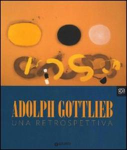 Libro Adolph Gottlieb. Una retrospettiva