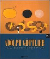 Adolph Gottlieb. Una retrospettiva