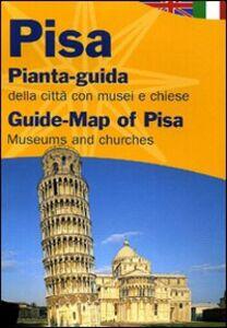 Libro Pisa. Pianta-guida della città con musei, chiese. Ediz. italiana e inglese