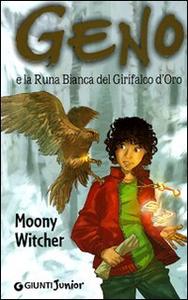 Libro Geno e la Runa bianca del Girifalco d'oro Moony Witcher 0