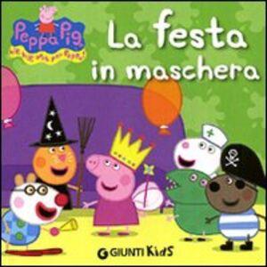 Foto Cover di La festa in maschera, Libro di Silvia D'Achille, edito da Giunti Kids