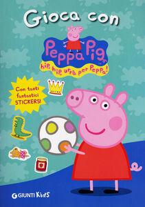 Libro Gioca con Peppa Pig! Hip hip urrà per Peppa! Con adesivi Silvia D'Achille 0
